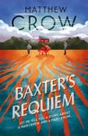 ShortBookandScribes #BlogTour #Extract from Baxter's Requiem by Matthew Crow @CorsairBooks #RandomThingsTours