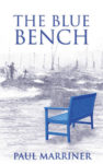 ShortBookandScribes #GuestPost by Paul Marriner, Author of The Blue Bench – 'Background to the Novel' + fantastic #giveaway