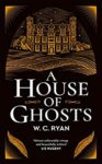 ShortBookandScribes #BookReview – A House of Ghosts by W.C. Ryan @ZaffreBooks #CompulsiveReaders #BlogTour