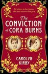 ShortBookandScribes #BookReview – The Conviction of Cora Burns by Carolyn Kirby @novelcarolyn @noexitpress #RandomThingsTours #BlogTour