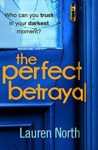 ShortBookandScribes #BookReview – The Perfect Betrayal by Lauren North @Lauren_C_North @Transworldbooks #RandomThingsTours #ThePerfectBetrayal #BlogTour
