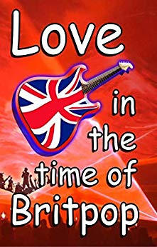 ShortBookandScribes #BookReview – Love in the Time of Britpop by Tim Woods @tim_woods77