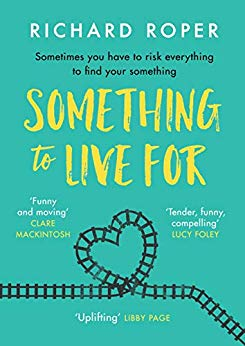 ShortBookandScribes #BookReview – Something To Live For by Richard Roper @richardroper @orionbooks @Tr4cyF3nt0n #BlogTour #FindYourSomething
