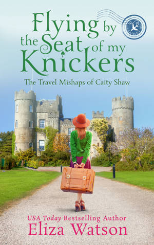 ShortBookandScribes #BlogTour #GuestPost by Eliza Watson, Author of Flying By the Seat of My Knickers @ElizasBooks @rararesources #giveaway