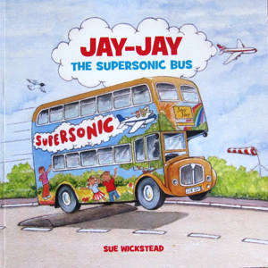ShortBookandScribes #BookReview – Jay-Jay The Supersonic Bus by Sue Wickstead @JayJayBus @rararesources #BlogBlitz #ChildrensBooks