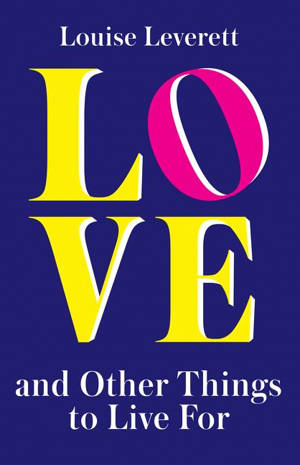 ShortBookandScribes #BlogTour #Spotlight on Love and Other Things To Live For by Louise Leverett