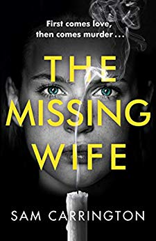 ShortBookandScribes #BookReview – The Missing Wife by Sam Carrington @AvonBooksUK #BlogTour