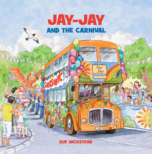 ShortBookandScribes #BookReview – Jay-Jay and the Carnival by Sue Wickstead @JayJayBus @rararesources #BlogTour + #Giveaway #ChildrensBooks