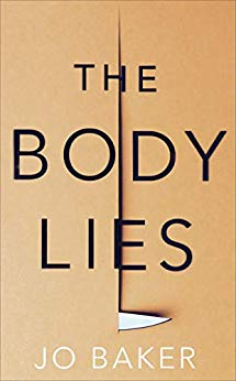 ShortBookandScribes #BookReview – The Body Lies by Jo Baker @JoBakerWriter @DoubledayUK #BlogTour #RandomThingsTours