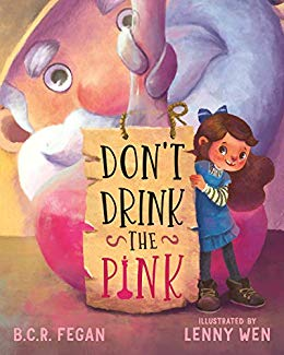 ShortBookandScribes #BookReview – Don't Drink the Pink by B.C.R. Fegan, illustrated by Lenny Wen @bcrfegan @lovereadingkids #ChildrensBooks