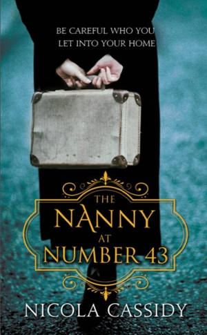 ShortBookandScribes #BlogTour #Extract from The Nanny at Number 43 by Nicola Cassidy @ladynicci @PoolbegBooks #RandomThingsTours #TheNannyatNo43