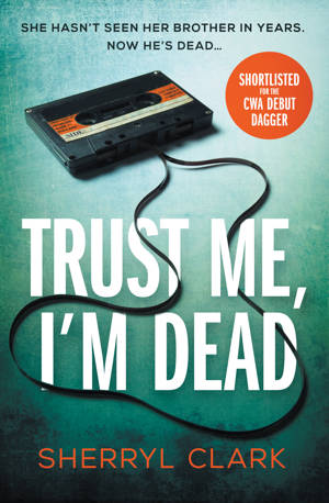 ShortBookandScribes #BlogTour #GuestPost by Sherryl Clark, Author of Trust Me, I'm Dead @sherrylwriter @verve_books