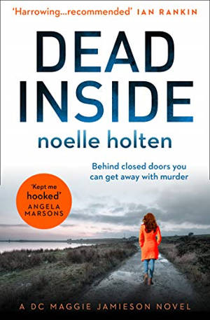 ShortBookandScribes #BookReview – Dead Inside by Noelle Holten @nholten40 @BOTBSPublicity @0neMoreChapter_ @KillerReads #BlogTour #DeadInside