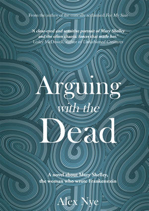 ShortBookandScribes #BlogTour #GuestPost by Alex Nye, Author of Arguing With the Dead @AlexNyeWriter @FledglingPress #LoveBooksTours #HistoricalFiction
