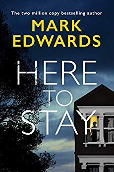 ShortBookandScribes #BookReview – Here To Stay by Mark Edwards @mredwards @AmazonPub @midaspr #BlogTour #HereToStay