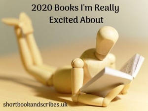 ShortBookandScribes – 2020 Books I'm Really Excited About
