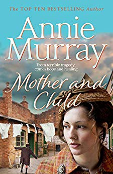 ShortBookandScribes #BookReview – Mother and Child by Annie Murray @AMurrayWriter @panmacmillan #LoveBooksTours #BlogTour