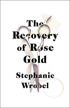ShortBookandScribes #BookReview – The Recovery of Rose Gold by Stephanie Wrobel