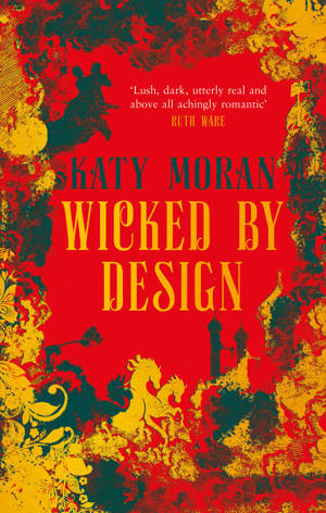ShortBookandScribes #BlogTour #Extract from Wicked By Design by Katy Moran @KatyjaMoran @aria_fiction #historicalfiction