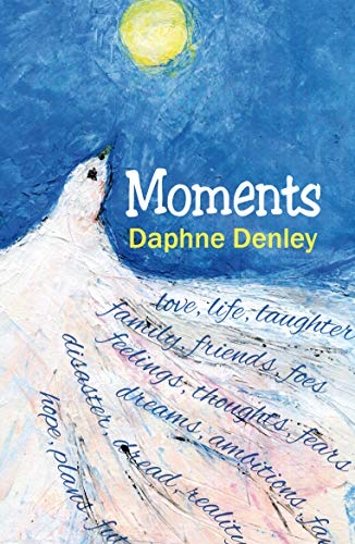 ShortBookandScribes #BookReview – Moments by Daphne Denley @DaphneDenley @CrumpsBarn #Poetry