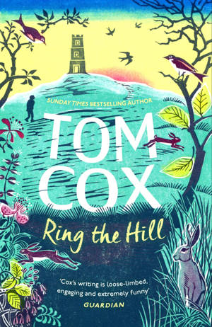 ShortBookandScribes #BlogTour #Extract from Ring the Hill by Tom Cox @cox_tom @unbounders #RandomThingsTours #RingTheHill