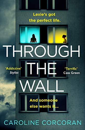 ShortBookandScribes #BookReview – Through The Wall by Caroline Corcoran @cgcorcoran @AvonBooksUK #BlogTour