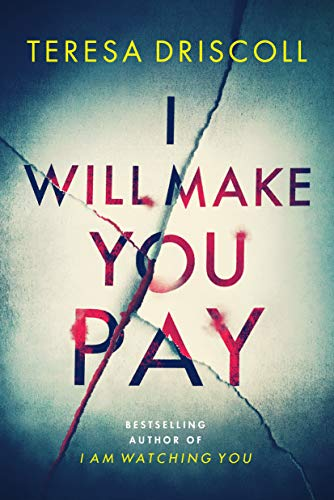 ShortBookandScribes #BookReview – I Will Make You Pay by Teresa Driscoll @teresadriscoll @amazonpub @ed_pr #IWillMakeYouPay #BlogTour