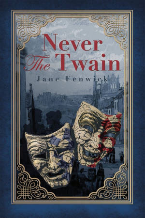 ShortBookandScribes #BlogTour #GuestPost by Jane Fenwick, Author of Never the Twain @jane_fenwick60 @cw1985 #giveaway #neverthetwain #historicalcrimenovels #romance #victorianwhitby