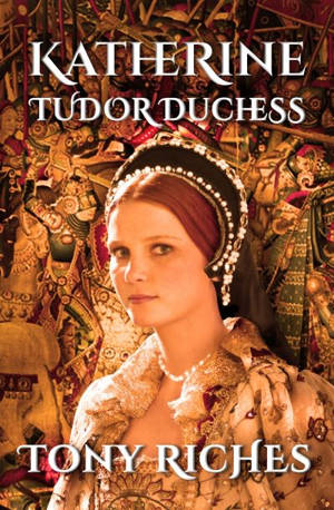 ShortBookandScribes #BlogTour #Extract from Katherine Tudor Duchess by Tony Riches @tonyriches @hfvbt #KatherineTudorDuchess #TonyRiches #HFVBTBlogTours #giveaway