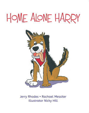 ShortBookandScribes #BookReview – Home Alone Harry by Jerry Rhodes and Rachael Messiter, Illustrated by Nicky Hill @rararesources #BlogTour #ChildrensBook