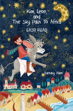 ShortBookandScribes #BookReview – Kim, Leon and the Sky Path to Africa by Barnaby Allen #RandomThingsTours #BlogTour