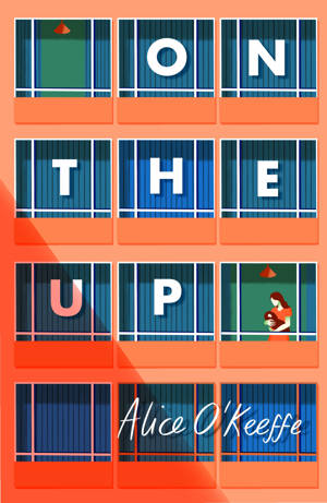 ShortBookandScribes #BookReview – On the Up by Alice O'Keeffe @CoronetBooks #BlogTour