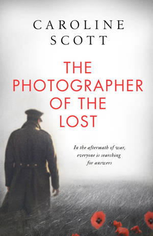 ShortBookandScribes #BookReview – The Photographer of the Lost by Caroline Scott @simonschusteruk #RandomThingsTours #BlogTour