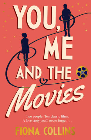 ShortBookandScribes #BookReview – You, Me and the Movies by Fiona Collins@FionaJaneBooks @TransworldBooks @damppebbles #damppebblesblogtours #YouMeandtheMovies