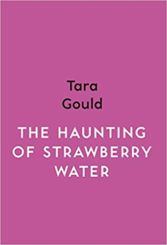 ShortBookandScribes #BookReview – The Haunting of Strawberry Water by Tara Gould @MyriadEditions