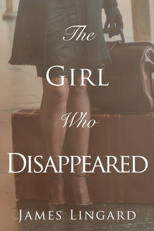 ShortBookandScribes #BlogTour #GuestPost by James Lingard, Author of The Girl Who Disappeared @jamesbat @fayerogerspr @authoright #TheGirlWhoDisappeared