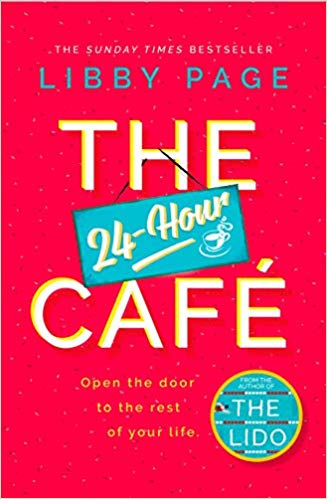 ShortBookandScribes #BookReview – The 24 Hour Cafe by Libby Page @orionbooks #The24HourCafe