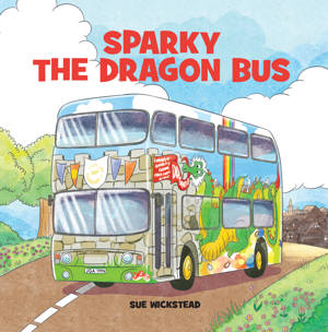 ShortBookandScribes #BookReview – Sparky the Dragon Bus by Sue Wickstead @JayJayBus @rararesources #BlogTour #childrensbooks