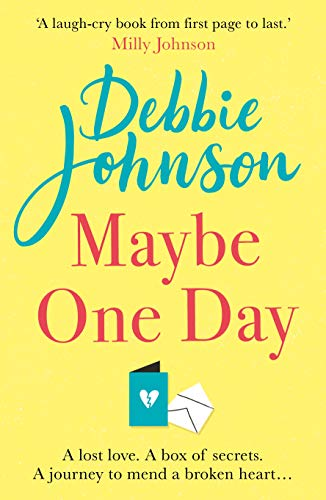 ShortBookandScribes #BookReview – Maybe One Day by Debbie Johnson @orionbooks #BlogTour