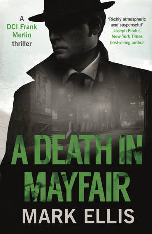 ShortBookandScribes #Extract from A Death in Mayfair by Mark Ellis @midaspr