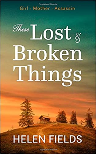 ShortBookandScribes #BookReview – These Lost and Broken Things by Helen Fields @Helen_Fields @Lovebooksgroup #BlogTour