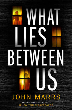 ShortBookandScribes #BookReview – What Lies Between Us by John Marrs #BlogTour