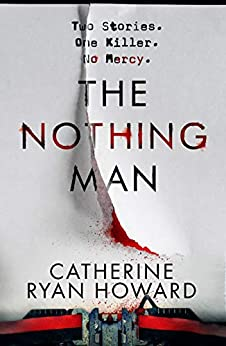 ShortBookandScribes #BookReview – The Nothing Man by Catherine Ryan Howard