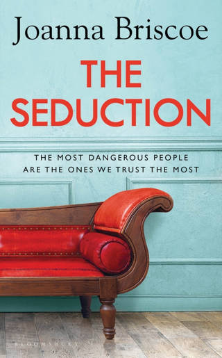 ShortBookandScribes #BookReview – The Seduction by Joanna Briscoe
