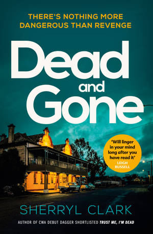 ShortBookandScribes #BlogTour #GuestPost by Sherryl Clark, Author of Dead and Gone @Verve_Books @sherrylwriter