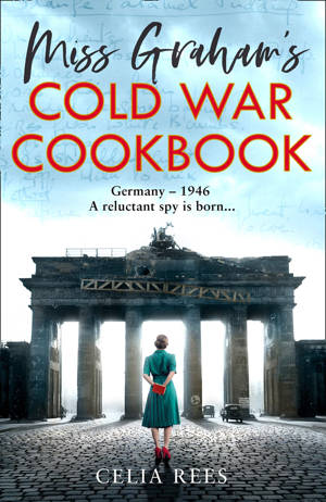 ShortBookandScribes #BlogTour #Extract from Miss Graham's Cold War Cookbook by Celia Rees