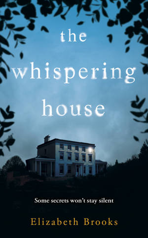 ShortBookandScribes #BlogTour #GuestPost by Elizabeth Brooks, Author of The Whispering House