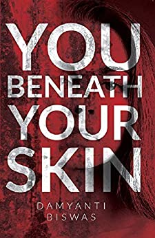 ShortBookandScribes #QandA with Damyanti Biswas, Author of You Beneath Your Skin #YouBeneathYourSkin