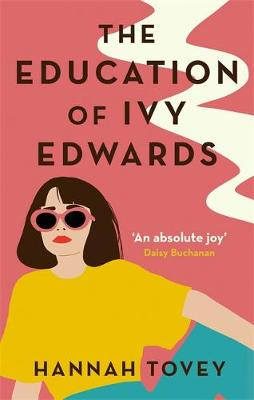 ShortBookandScribes #BookReview – The Education of Ivy Edwards by Hannah Tovey