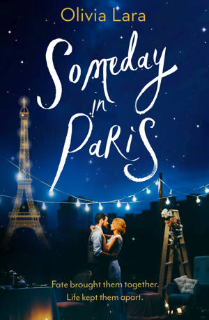 ShortBookandScribes #BlogTour #Extract from Someday in Paris by Olivia Lara